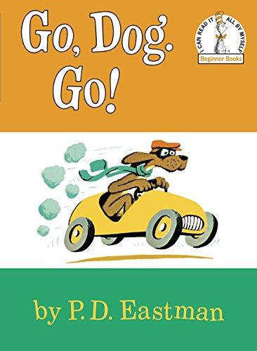 Go, Dog. Go!: P. D. Eastman