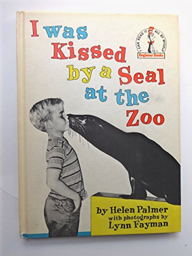 I Was Kissed By a Seal at the Zoo B26 (Beginner Books, No. 26): Palmer, Helen