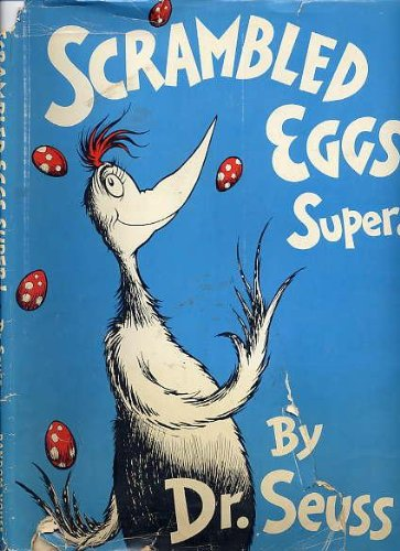 Scrambled Eggs Super: Seuss, Dr.