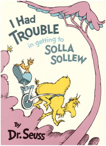 9780394900926: I Had Trouble in getting to Solla Sollew (Classic Seuss)