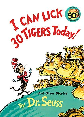 I Can Lick 30 Tigers Today! And: Seuss, Dr.