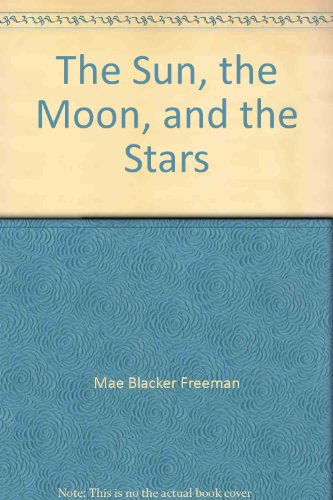 The Sun, the Moon, and the Stars: Mae B. Freeman;