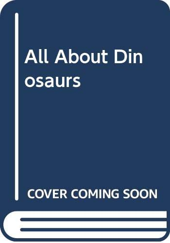 9780394902012: All About Dinosaurs