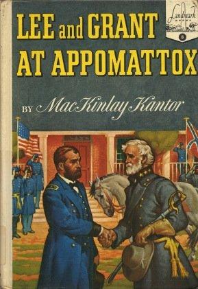 Lee and Grant at Appomattox (Landmark Books): Kantor, MacKinlay
