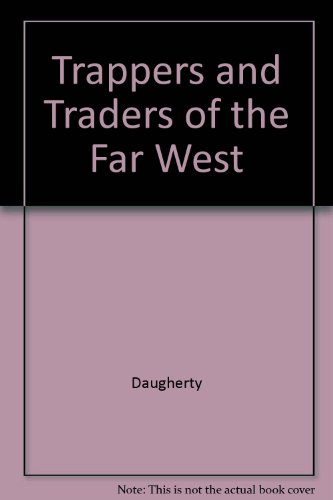 Trappers and Traders of the Far West: James Daugherty