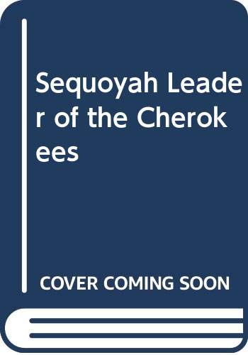Sequoyah Leader of the Cherokees (039490365X) by Alice Marriott
