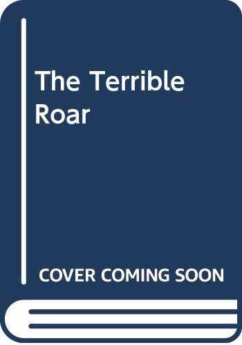 9780394904887: The Terrible Roar