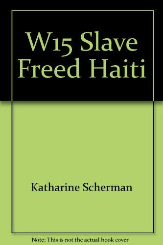 W15 Slave Freed Haiti: Scherman, Katharine