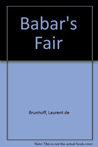 Babar's Fair: Brunhoff, Laurent de