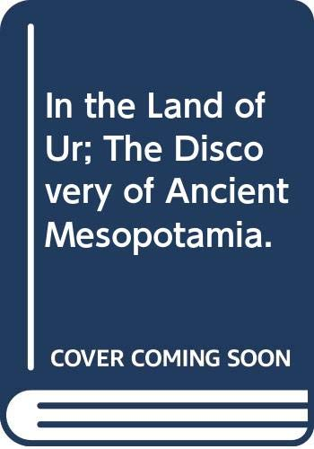 9780394908076: In the Land of Ur; The Discovery of Ancient Mesopotamia.