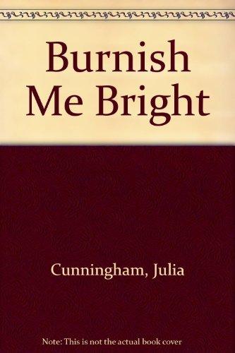 9780394908519: Burnish Me Bright
