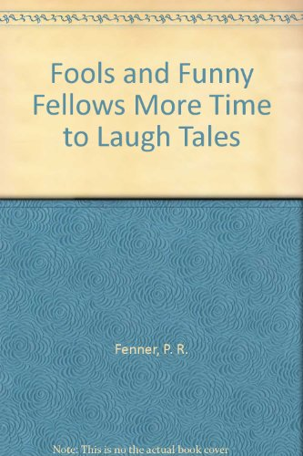 Fools and Funny Fellows : More Time: Fenner, P. R.