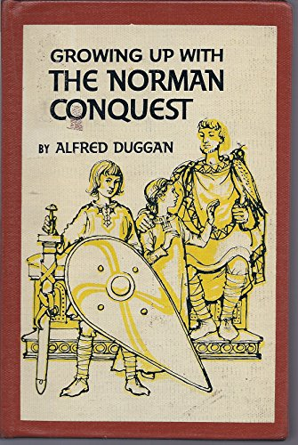 Growing Up With the Norman Conquest (0394912063) by Alfred Duggan
