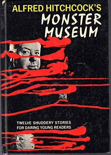 9780394912301: Alfred Hitchcock's Monster Museum: Twelve Shuddery Stories for Daring Young Readers