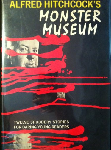 Alfred Hitchcock's Monster Museum (0394912306) by Alfred Hitchcock