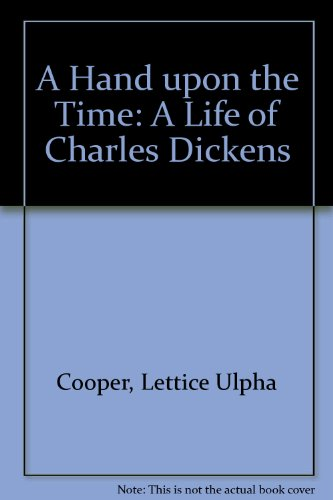 9780394912585: A Hand upon the Time: A Life of Charles Dickens