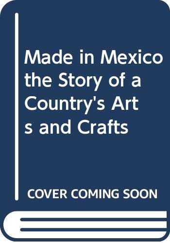 Made in Mexico the Story of a: Ross, Patricia Fent