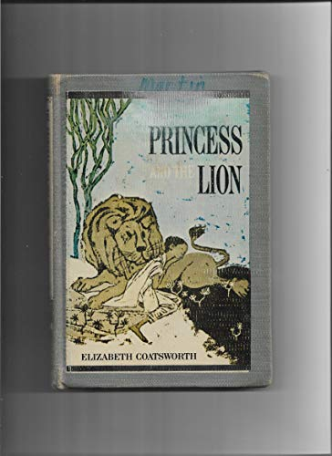 The princess and the lion: Coatsworth, Elizabeth Jane