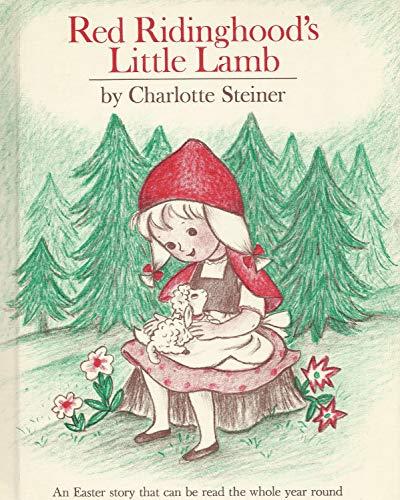 Red Ridinghood's Little Lamb: An Easter Story: Charlotte Steiner