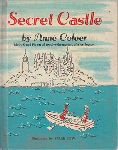 Secret Castle: Molly-O and Pip set off to solve the mystery of a lost legacy (0394915992) by Anne Colver