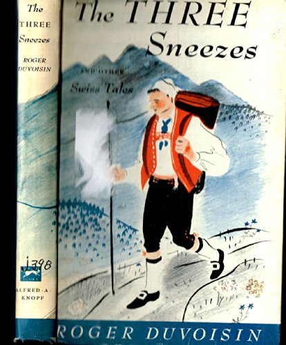 Three Sneezes and Other Swiss Tales.: DUVOISIN, Roger.