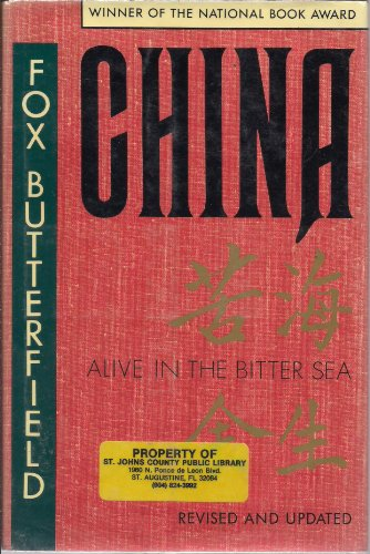 China, alive in the bitter sea =: [Ku hai yu sheng]: Fox Butterfield