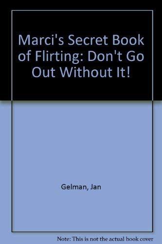Marci's Secret Book of Flirtin: Gelman, Jan