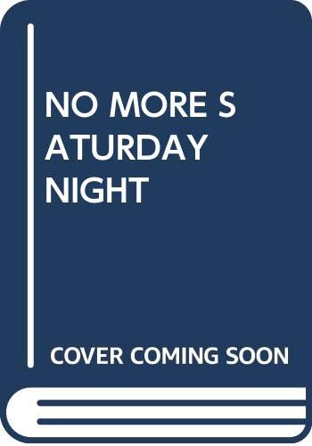 9780394919447: No More Saturday Night