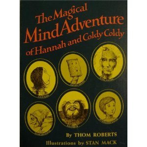 The magical mind adventure of Hannah and Coldy Coldy: Roberts, Thom