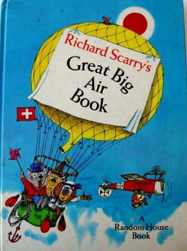 9780394921679: Richard Scarry's Great Big Air Book,