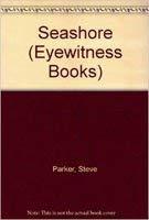 9780394922546: SEASHORE-EYEWITNESS B (Eyewitness Books)