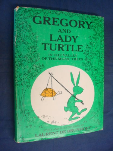 Gregory and Lady Turtle in the Valley: Brunhoff Laurent De