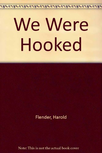 9780394923765: We Were Hooked