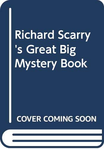 Richard Scarry's Great Big Mystery Book: Scarry, Richard