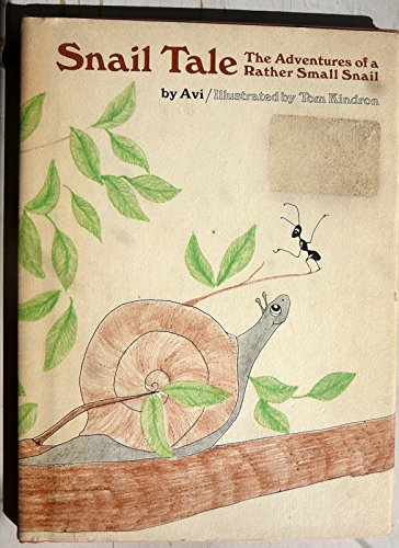 Snail Tale: The Adventures of a Rather Small Snail (0394924436) by Avi