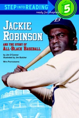 Jackie Robinson and the Story of All-Black Baseball (Step into Reading): O'Connor, Jim