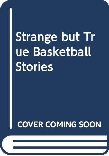 9780394924649: Strange but True Basketball Stories