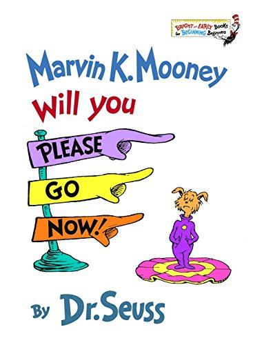 Marvin K. Mooney Will You Please Go Now! (Bright & Early Books(R)) (9780394924908) by Dr. Seuss