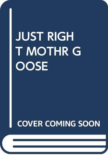 9780394928609: Just Right Mother Goose (Just Right Book)