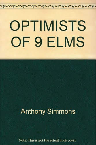 9780394930862: OPTIMISTS OF 9 ELMS