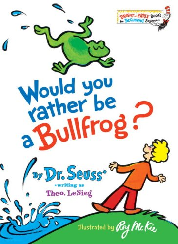 9780394931289: Would You Rather Be a Bullfrog? (Bright and Early Books for Beginning Readers)