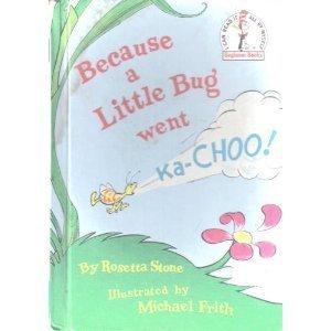 9780394931302: Because a Little Bug Went Ka-Choo