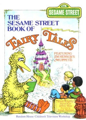 The Sesame Street Book of Fairy Tales: Featuring Jim Henson's Muppets (0394931319) by Kingsley, Emily P.; Korr, David; Moss, Jeffrey; Mathieu, Joseph