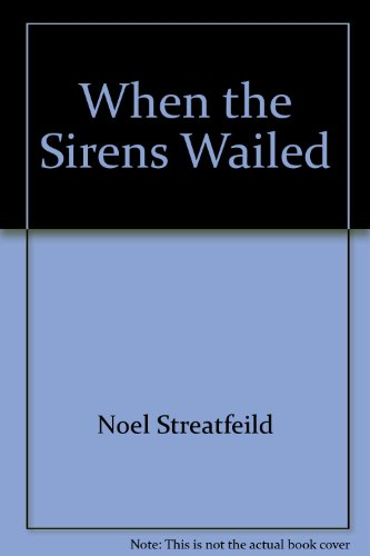 When the Sirens Wailed (0394931475) by Noel Streatfeild