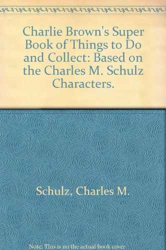 9780394931654: Charlie Brown's Super Book of Things to Do and Collect: Based on the Charles M. Schulz Characters.