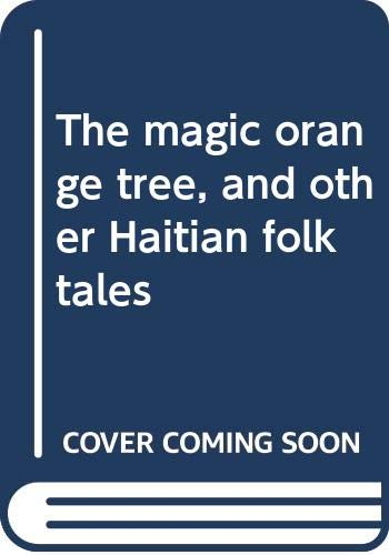 9780394933900: The magic orange tree, and other Haitian folktales
