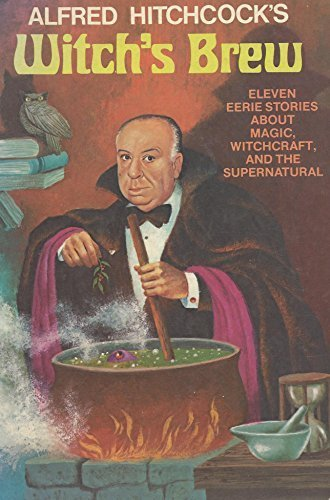 Alfred Hitchcock's Witch's Brew : Eleven Eerie: Editor-Alfred Hitchcock; Illustrator-Stephen