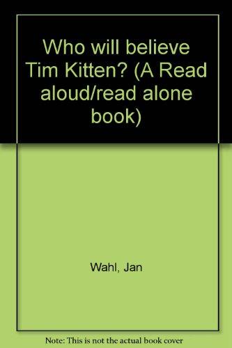 9780394936666: Who Will Believe Tim Kitten? (A Read Aloud/Read Alone Book)