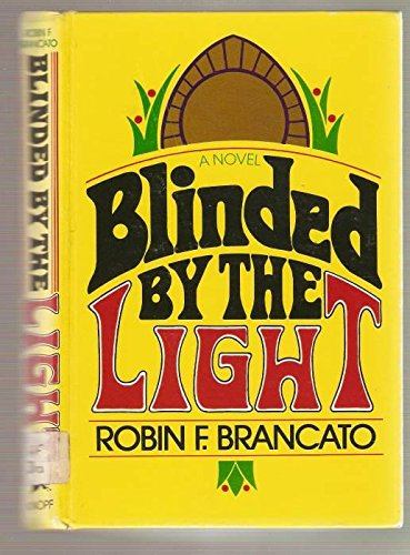 Blinded By the Light: Brancato, Robin F.