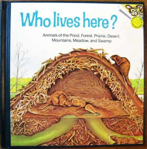 Who Lives Here?: Animals of the Pond, Forest, Prairie, Desert, Mountains, Meadow, and Swamp (Random House Pictureback) (0394937406) by Dot Barlowe; Sy Barlowe